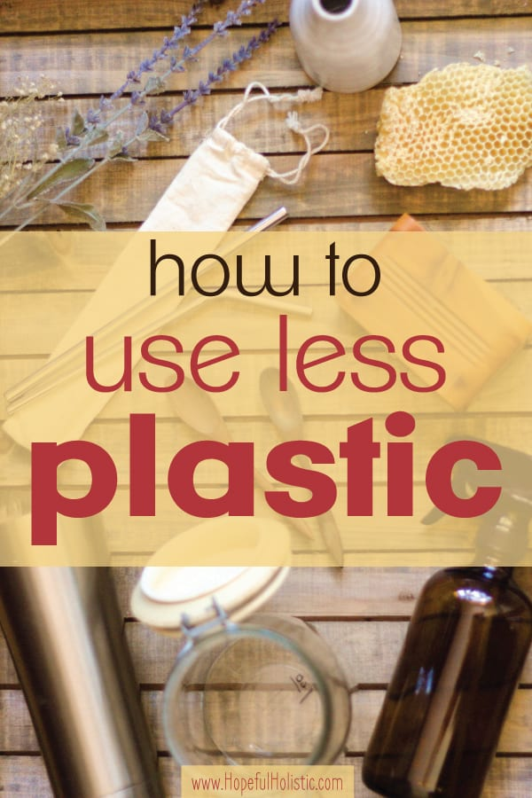 Stainless steel straws, glass bottles, and other items for reducing plastic with text overlay - how to use less plastic