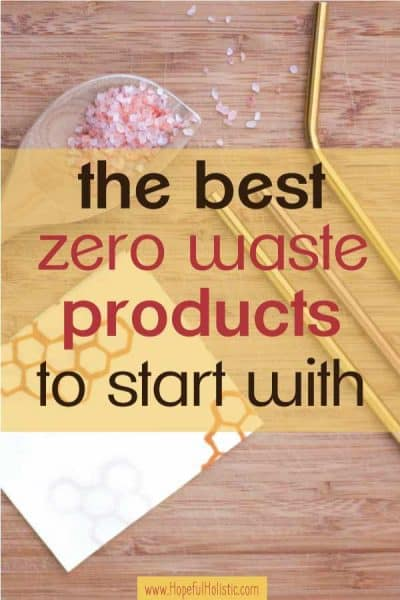 "Stainless steel straws, beeswax wrap, and a wooden spoon with salt with text overlay- ""the best zero waste products to start with"""