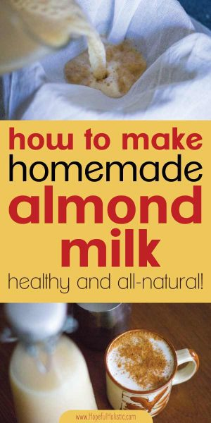 Nut milk and an almond milk latte with text overlay- how to make homemade almond milk - healthy and all-natural!