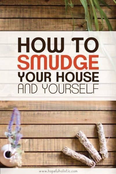 smudge sticks with text overlay- how to smudge your house and yourself