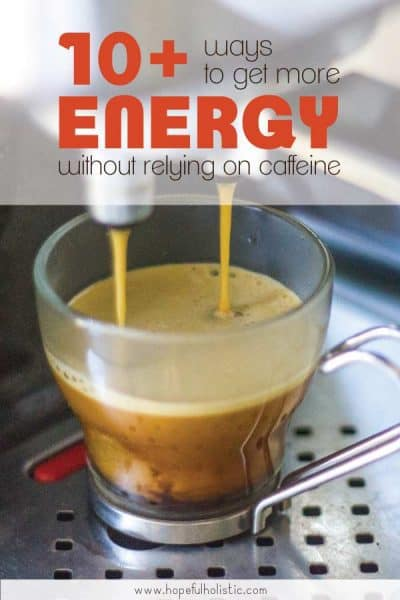 A shot of espresso with text overlay- 10+ ways to have more energy without relying on caffeine