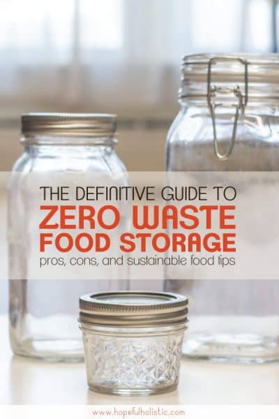 Three glass jars with text overlay- the definitive guide to zero waste food storage - pros, cons, and sustainable food tips