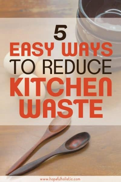 "Wooden spoons and bowls with text overlay- ""5 easy ways to reduce kitchen waste"""