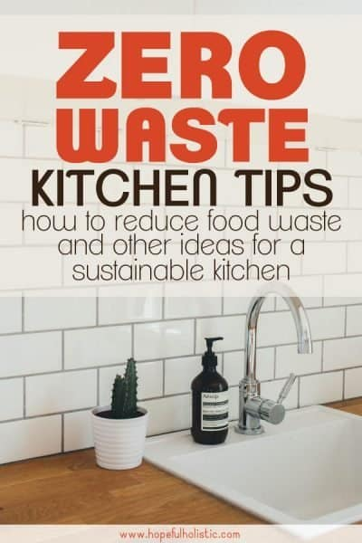 "Kitchen sink and soap with text overlay- ""zero waste kitchen tips- how to reduce food waste and other ideas for a sustainable kitchen"""
