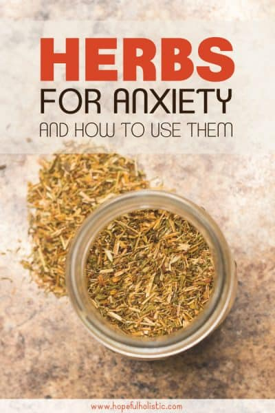 Dried herbs with text overlay- herbs for anxiety and how to use them