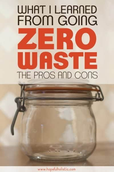 "A glass jar with text overlay- ""what I learned from going zero waste- the pros and cons"""
