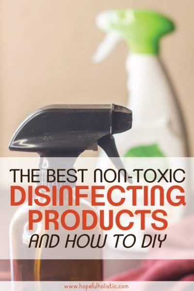 Spray bottles with text overlay- The best non-toxic disinfecting products and how to DIY