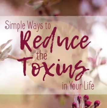Blossoms with text overlay- simple ways to reduce the toxins in your life